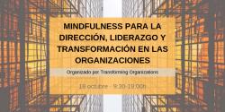 Mindfulness para la Dirección, Liderazgo y Transformación en las Organizaciones