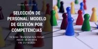 Curso SELECCIÓN DE PERSONAL: MODELO DE GESTIÓN POR COMPETENCIAS
